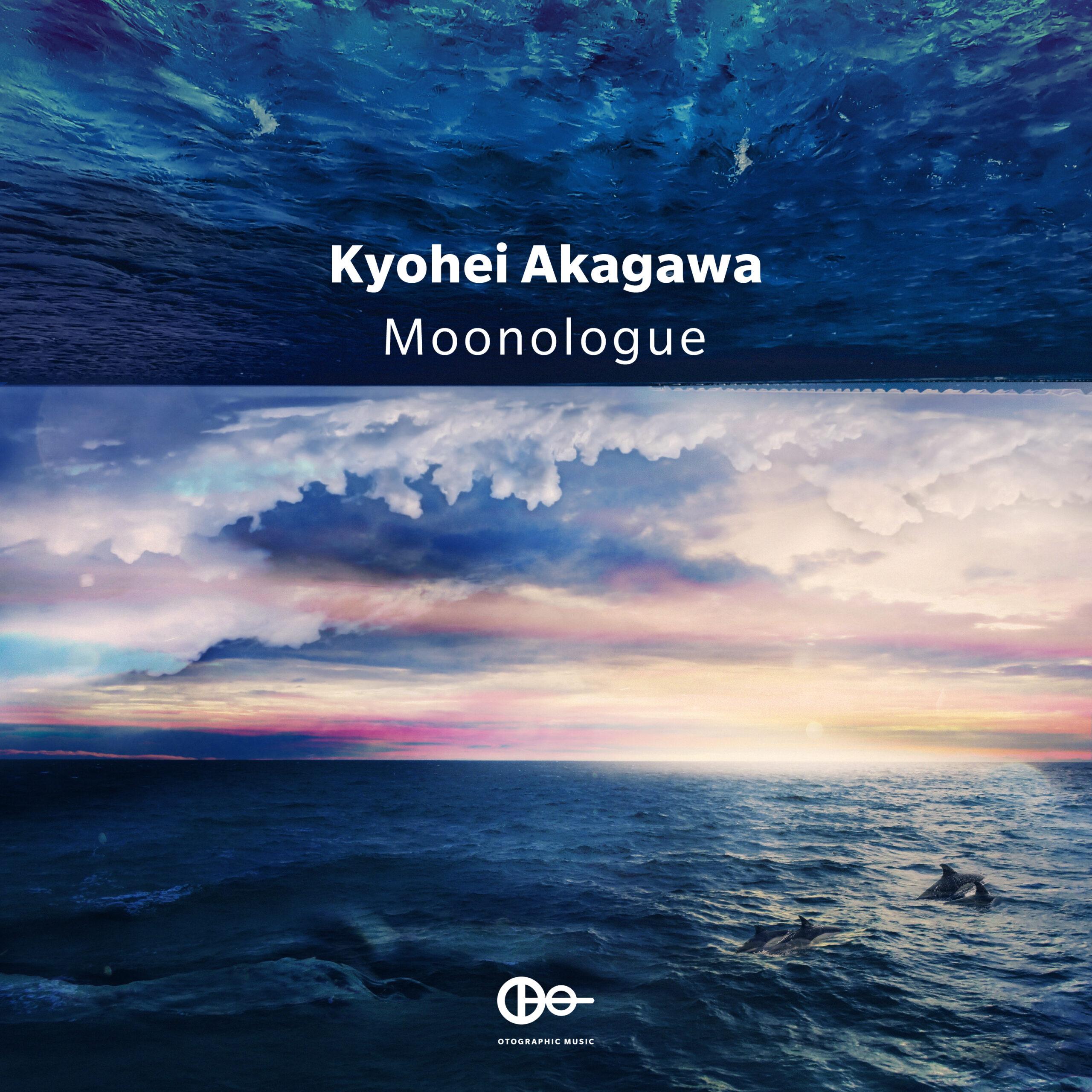 """Kyohei Akagawa """"Moonologue"""""""